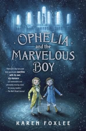 MG Book Review: Ophelia & the Marvelous Boy by Karen Foxlee