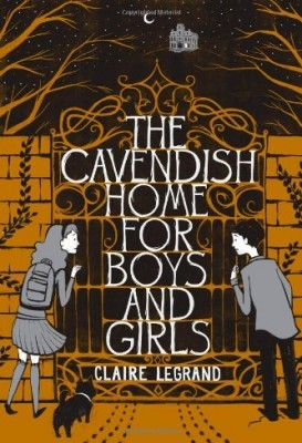 Book Review: The Cavendish Home for Boys & Girls by Claire Legrand