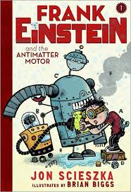 Book Review: Frank Einstein and the Animatter Motor by Jon Scieszka & Illustrated by Brian Biggs