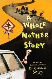 Series Review: Whole Nother Story by Dr. Cuthbert Soup