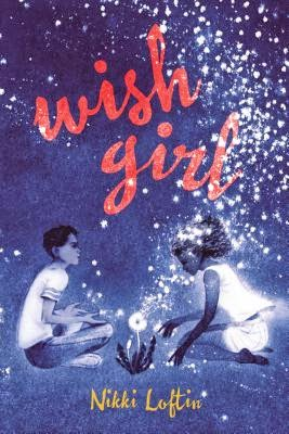 MG Book Review – Wish Girl by Nikki Loftin