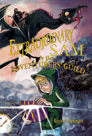 MG Book Review: Extraordinary Sam & the Adventurers' Guild by Kevin A. Springer