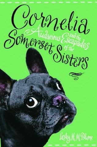 MG Book Review: Cornelia & the Audacious Escapades of the Somerset Sisters by Lesley M M Blumme