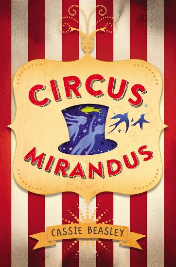MG Book Review: Circus Mirandus by Cassie Beasley