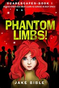 MG Book Review: Scarescapes Book One: Phantom Limbs by Jake Bible