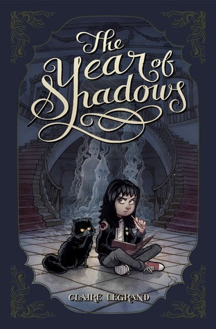 MG Book Review: The Year of Shadows by Claire Legrand