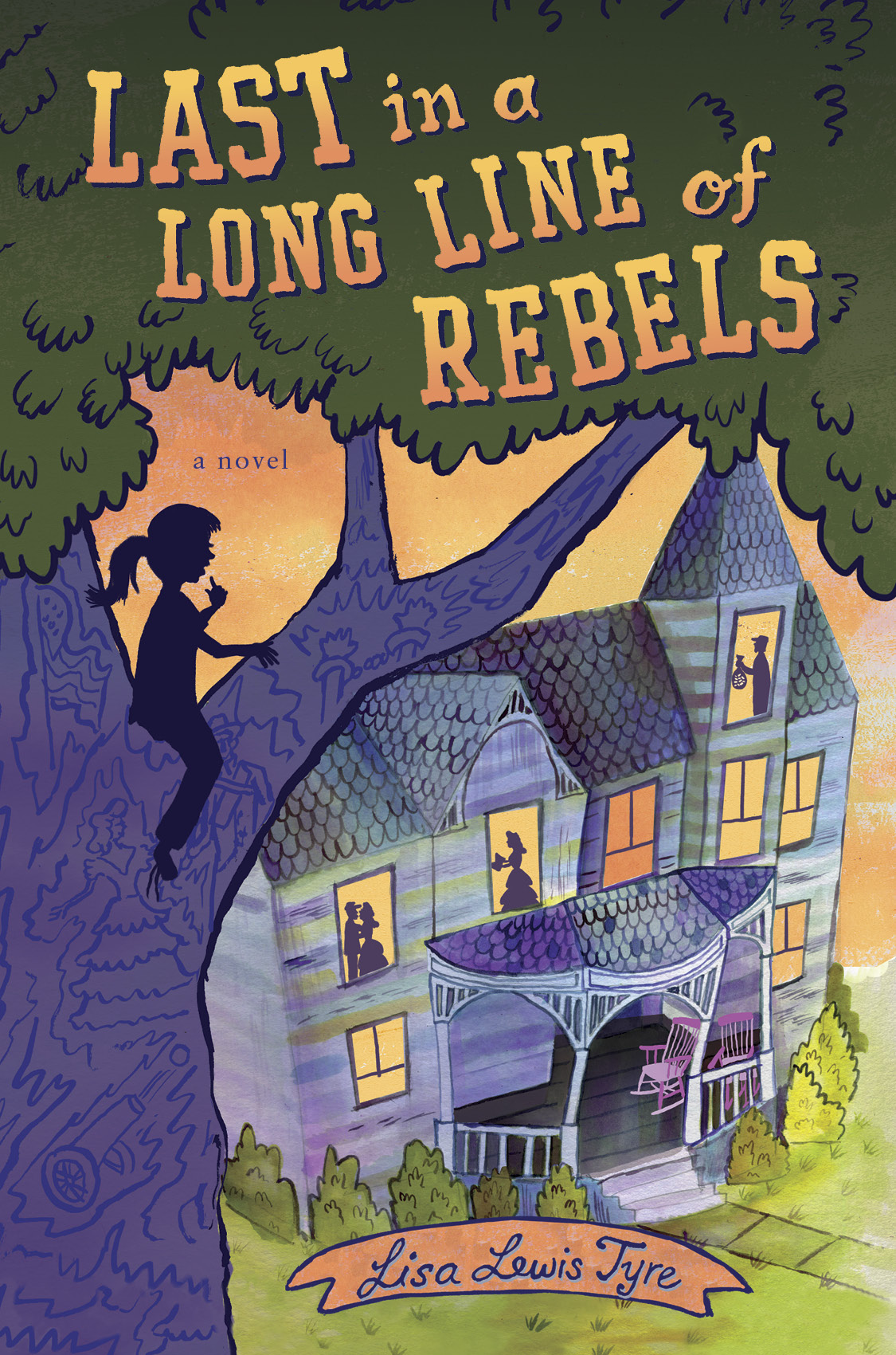 Last in the Long Line of Rebels by Lisa Lewis Tyre