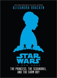 MG Book Review: Star Wars – The Princess, the Scoundrel, and the Farm Boy by Alexandra Bracken