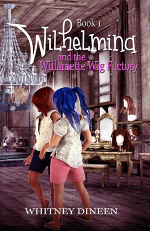 Wilhelmina & the Willamette Wig Factory