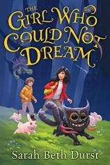 MG Book Review: The Girl Who Could Not Dream by Sarah Beth Durst