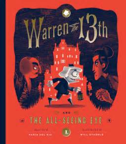MG Book Review: Warren the 13th & the All-Seeing Eye by Tania Del Rio & Illustrated by Will Staehle