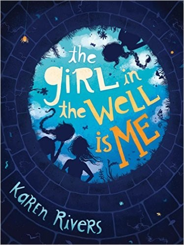 MG Book Review; The Girl in the Well is Me by Karen Rivers