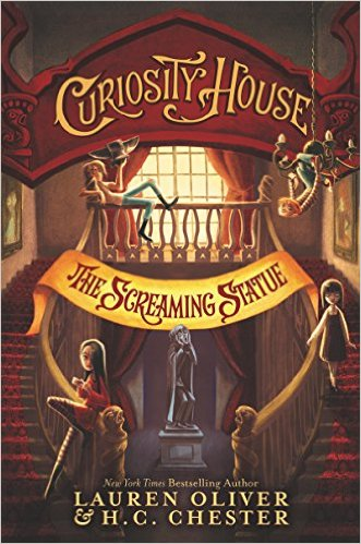 MG Book Review: Curiosity House: The Screaming Statue by Lauren Oliver & HC Chester