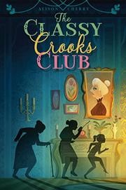 MG Book Review: The Classy Crooks Club by Alison Cherry