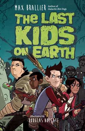 MG Book Review: The Last Kids on Earth by Max Brallier