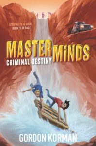 Masterminds Criminal Destiny by Gordon Korman
