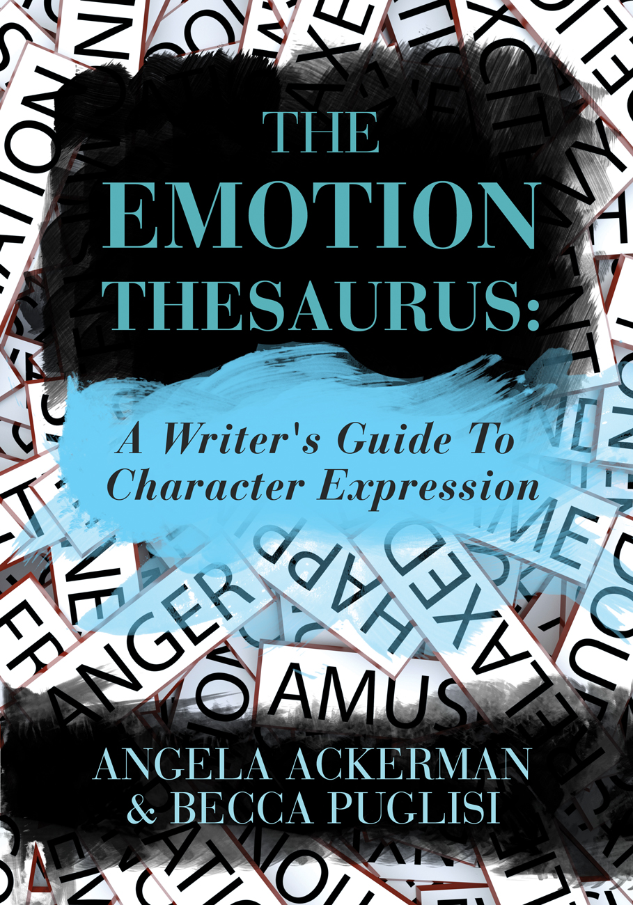 The Writer's Toolkit: The Emotion Thesaurus by Angela Ackerman & Becca Puglisi