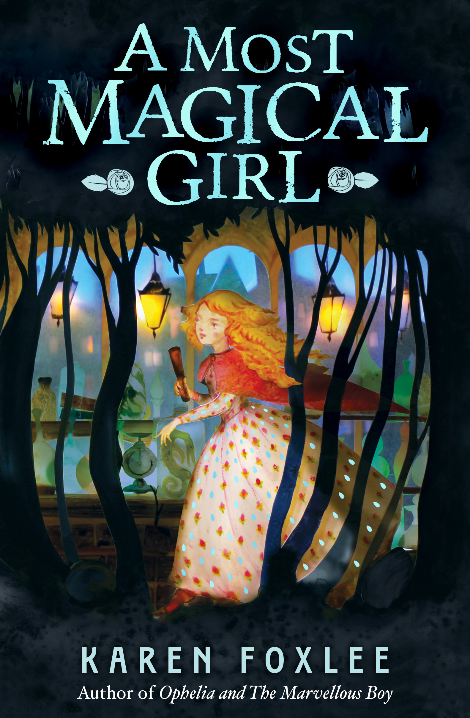 MG Book Review: A Most Magical Girl by Karen Foxlee