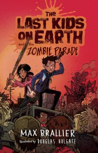 The Last Kids on Earth Zombie Parade by Max Brallier