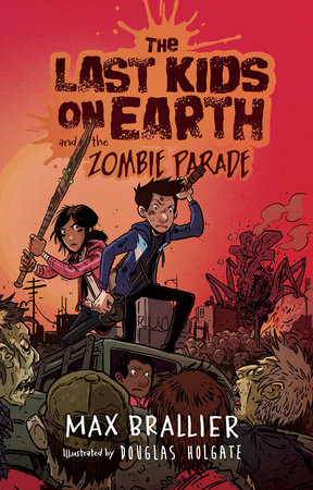 MG Book Review: Last Kids on Earth & the Zombie Parade by Max Brallier