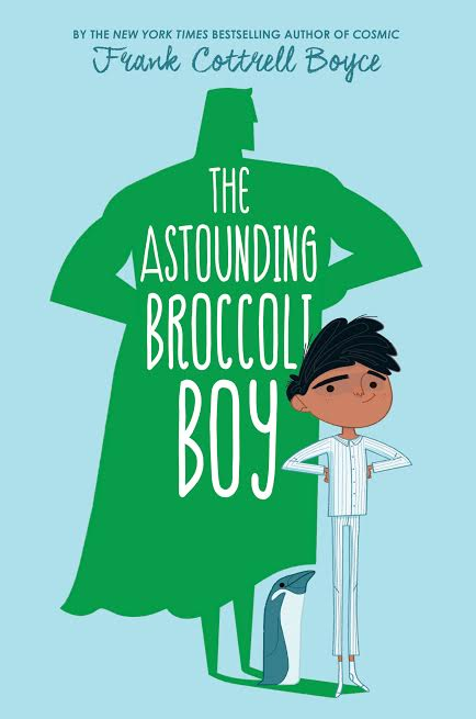 MG Book Review: The Astounding Broccoli Boy by Frank Cottrell-Boyce