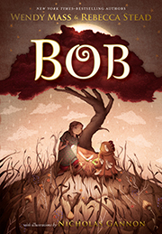 MG Book Review: Bob by Wendy Mass & Rebecca Stead