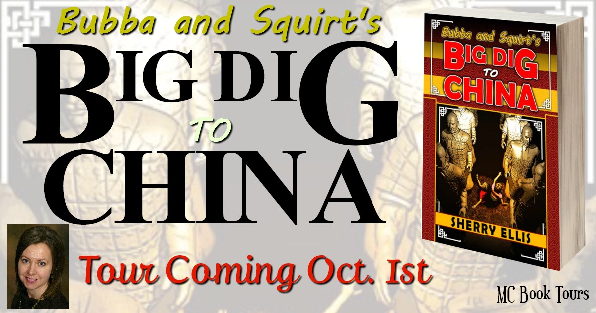 Happy Book Birthday! BUBBA AND SQUIRT'S BIG DIG TO CHINA by Sherry Ellis