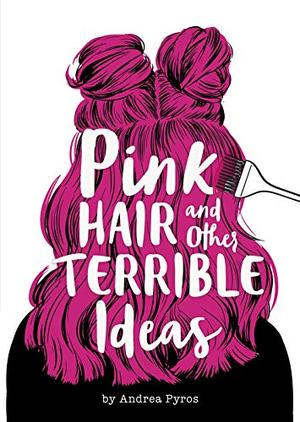 MG Book Launch: Pink Hair and Other Terrible Ideas by Andrea Pyros