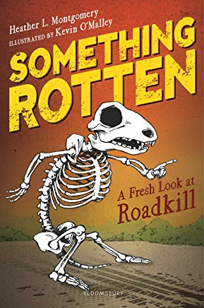 MG Book Review: Something Rotten: A Fresh Look at Roadkill by Heather L. Mongomery