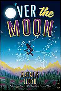 MG Book Review: Over the Moon by Natalie Lloyd