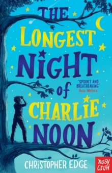 MG Book Review: The Longest Night of Charlie Noon by Christopher Edge