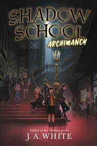 Book Review: Shadow School #1: Archimancy by J.A. White