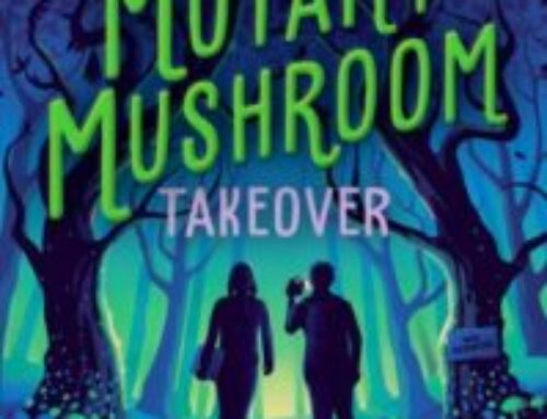 Happy Book Birthday to The Mutant Mushroom Takeover by Summer Rachel Short